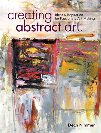 Creating Abstract Art by Dean Nimmer