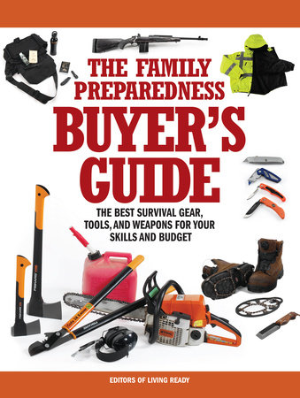 The Family Preparedness Buyer's Guide by Living Ready Magazine Editors