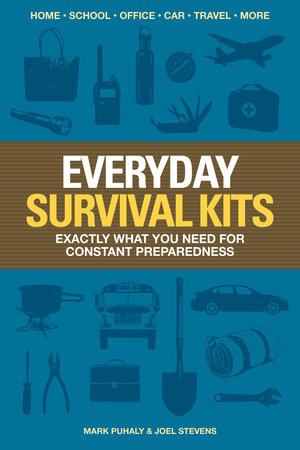 Everyday Survival Kits by Mark Puhaly and Joel Stevens