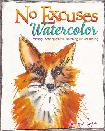 No Excuses Watercolor by Gina Rossi Armfield