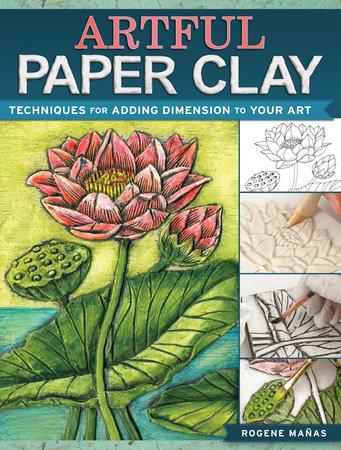 Artful Paper Clay by Rogene Manas