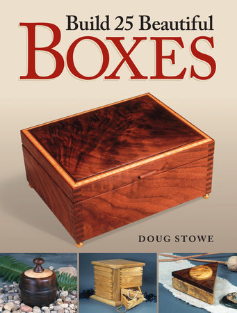 Build 25 Beautiful Boxes by Doug Stowe
