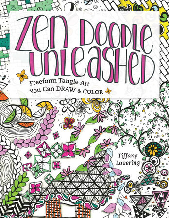 Zen Doodle Unleashed by Tiffany Lovering
