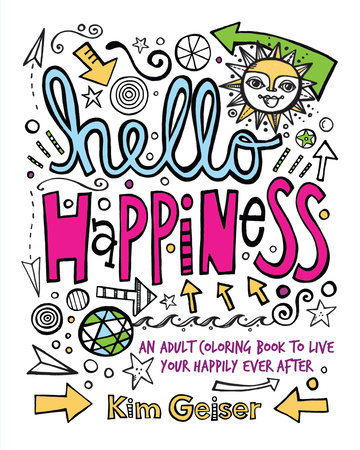 Hello Happiness by Kim Geiser