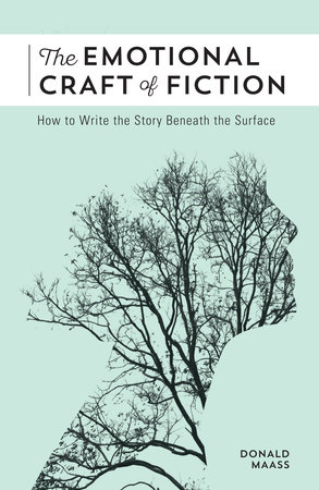 The Emotional Craft of Fiction by Donald Maass