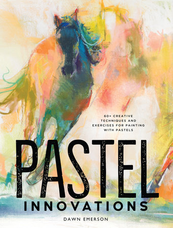 Pastel Innovations by Dawn Emerson