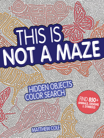 This Is Not a Maze by Matthew Cole