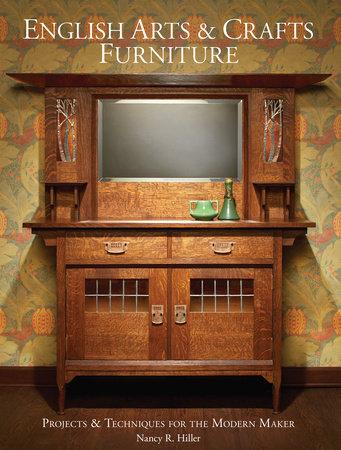 English Arts & Crafts Furniture by Nancy R. Hiller
