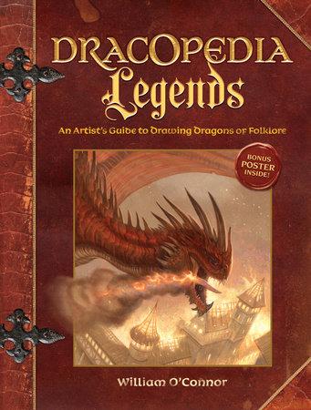 Dracopedia Legends by William O'Connor