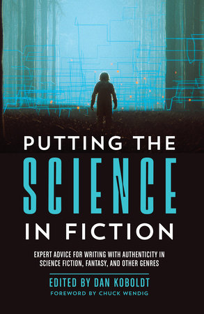 Putting the Science in Fiction by
