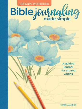 Bible Journaling Made Simple Creative Workbook by Sandy Allnock