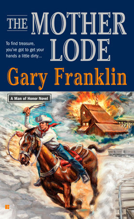 The Mother Lode by Gary Franklin