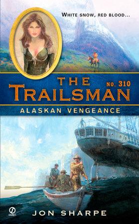 The Trailsman #310 by Jon Sharpe