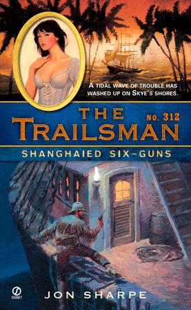 The Trailsman #312 by Jon Sharpe