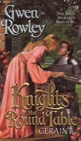Knights of the Round Table: Geraint by Gwen Rowley