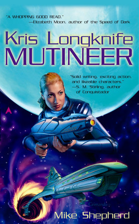 Kris Longknife: Mutineer by Mike Shepherd