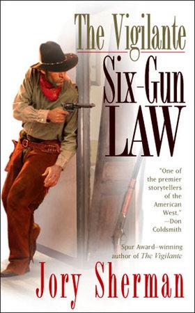 The Vigilante: Six-Gun Law by Jory Sherman