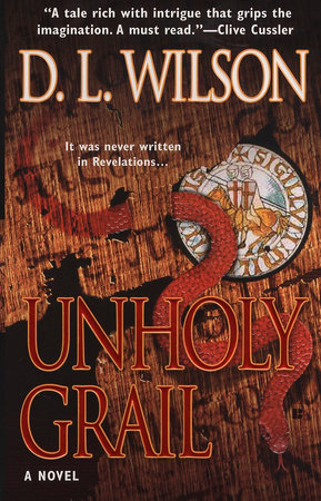 Unholy Grail by D. L. Wilson