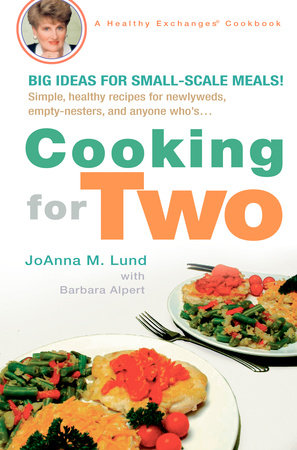 Cooking for Two by JoAnna M. Lund and Barbara Alpert