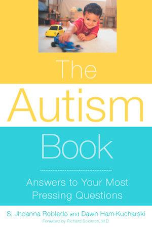 The Autism Book by S. JHOANNA ROBLEDO and Dawn Ham-Kucharski