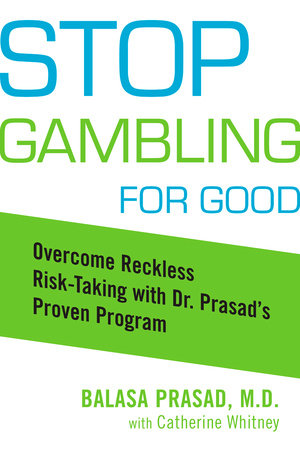 Stop Gambling for Good by Balasa Prasad and Catherine Whitney