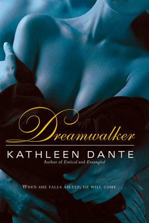 Dreamwalker by Kathleen Dante