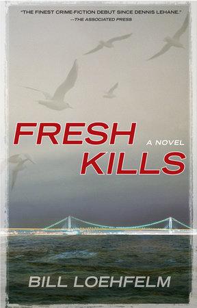 Fresh Kills by Bill Loehfelm