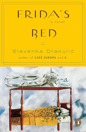 Frida's Bed by Slavenka Drakulic