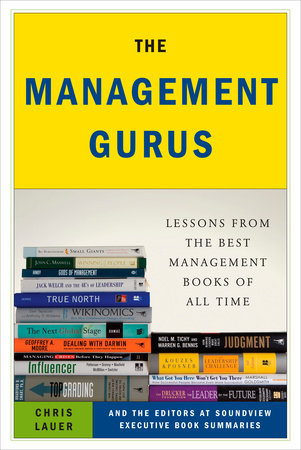 The Management Gurus by Chris Lauer and Soundview Executive Book Summaries Eds.