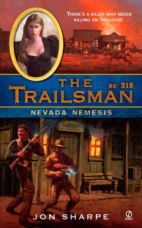 The Trailsman #318 by Jon Sharpe