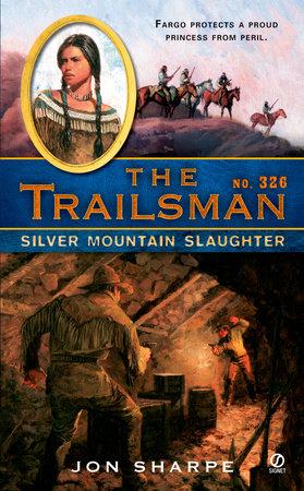 The Trailsman #326 by Jon Sharpe