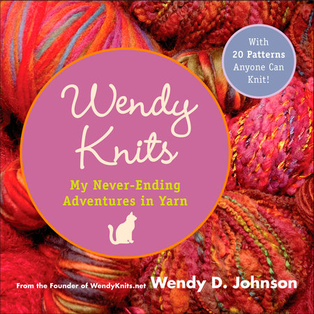 Wendy Knits by Wendy D. Johnson