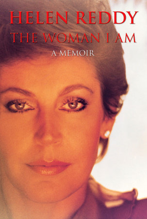 The Woman I Am by Helen Reddy
