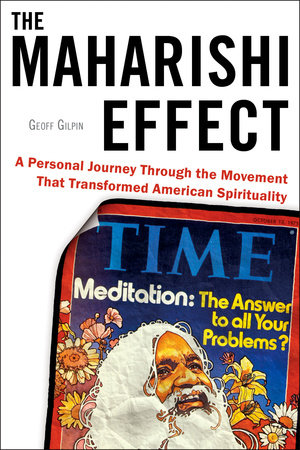 The Maharishi Effect by Geoff Gilpin