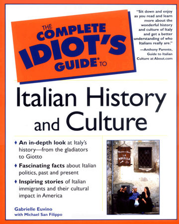 The Complete Idiot's Guide to Italian History and Culture by Gabrielle Euvino