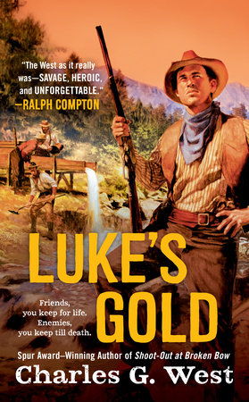 Luke's Gold by Charles G. West