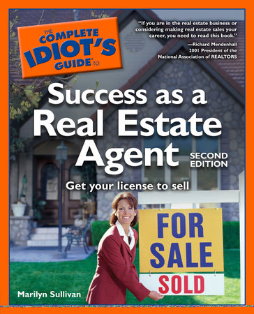 The Complete Idiot's Guide to Success as a Real Estate Agent, 2E by Marilyn Sullivan