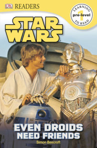 DK Readers L0: Star Wars: Even Droids Need Friends!