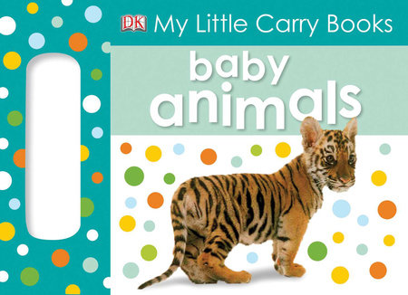 My Little Carry Book: Baby Animals by DK