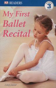 DK Readers: My First Ballet Recital