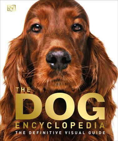 The Dog Encyclopedia by DK