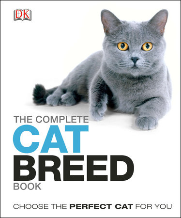 The Complete Cat Breed Book by DK