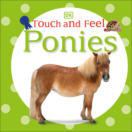 Touch and Feel: Ponies by DK
