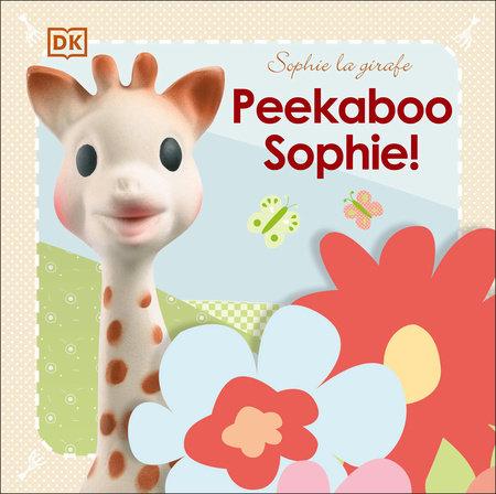 Sophie la girafe: Peekaboo Sophie! by DK