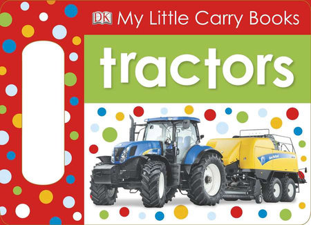 My Little Carry Books: Tractors by DK