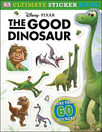 Ultimate Sticker Book: The Good Dinosaur by DK