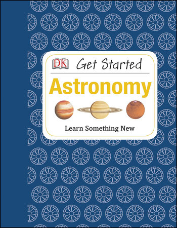 Get Started: Astronomy by Robert Dinwiddie