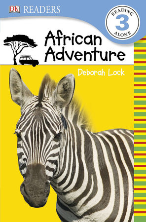 DK Readers L3: African Adventure by Deborah Lock and DK