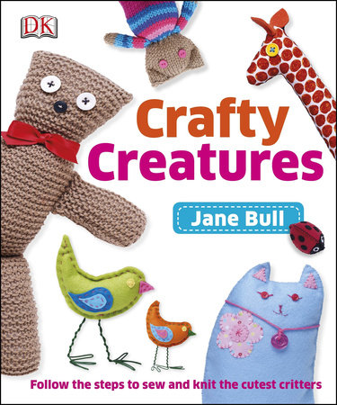 Crafty Creatures by Jane Bull