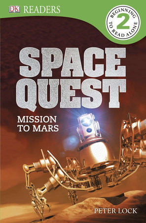 DK Readers L2: Space Quest: Mission to Mars by Peter Lock